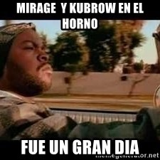 It was a good day - Mirage  y kubrow en el horno Fue un gran dia