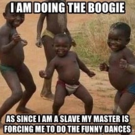 african children dancing - i am doing the boogie as since i am a slave my master is forcing me to do the funny dances