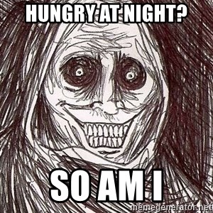 Shadowlurker - Hungry at night?  So am I
