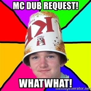Bad Braydon - MC Dub Request! whatwhat!