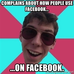 Hypocrite Gordon - Complains about how people use Facebook... ...on Facebook.