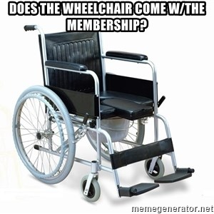 wheelchair watchout - Does the wheelchair come w/the membership?