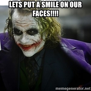 joker - lets put a smile on our faces!!!!