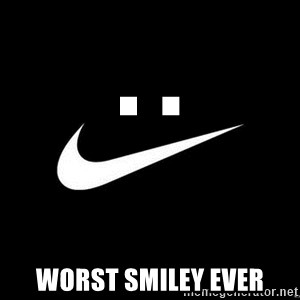 Nike swoosh - . . Worst smiley ever