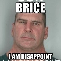 son i am disappoint - brice I AM DISAPPOINT