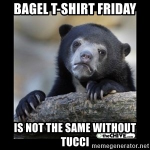 sad bear - Bagel T-shirt friday is not the same without tucci