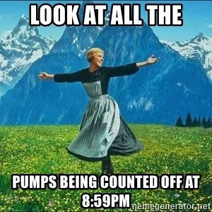 Look at all the things - look at all the pumps being counted off at 8:59pm