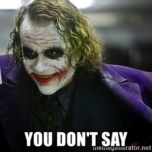 joker -  you don't say