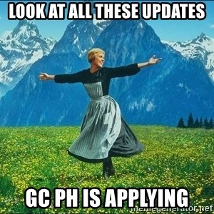 Look at all the things - Look at all these updates gc ph is applying
