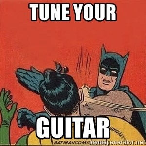 batman slap robin - tune your guitar