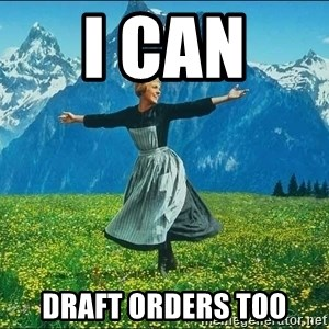 Look at all the things - i can  draft orders too