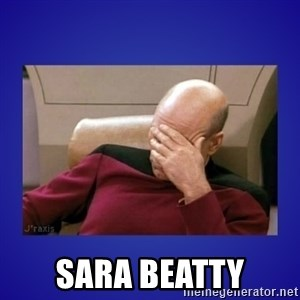 Picard facepalm  -  SARA BEATTY