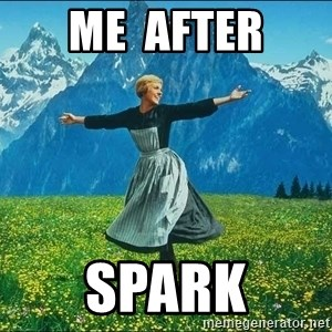 Look at all the things - Me  After Spark