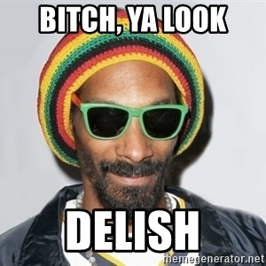Snoop lion2 - bitch, ya look delish