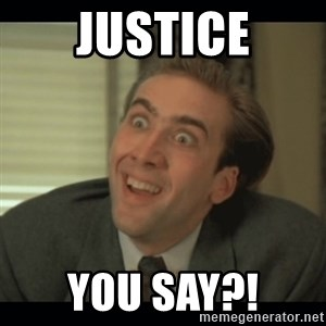 Nick Cage - Justice You say?!