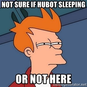 Futurama Fry - not sure if hubot sleeping or not here