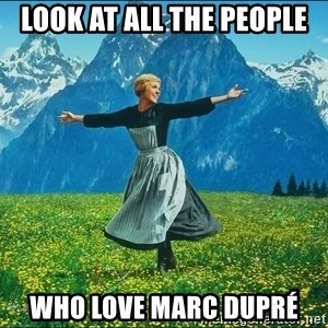 Look at all the things - Look at all the people who love marc dupré