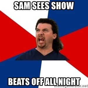 kenny powers - Sam sees show Beats off all night