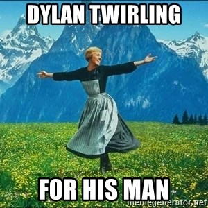 Look at all the things - dylan twirling  for his man