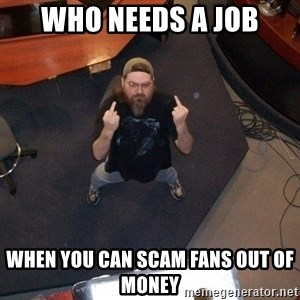 FaggotJosh - who needs a job when you can scam fans out of money