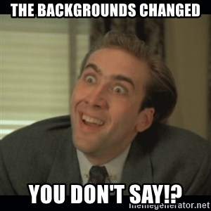 Nick Cage - THE BACKGROUNDS CHANGED You Don't Say!?