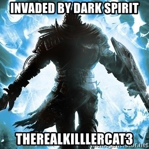 Dark Souls Dreamagus - Invaded By Dark Spirit TheRealKilllerCat3