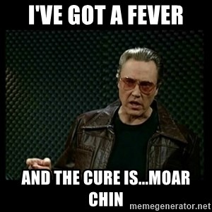 Christopher Walken Cowbell - I've got a fever and the cure is...moar chin