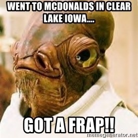 Its A Trap - Went to mcdonalds in clear lake iowa.... Got a FRAP!!
