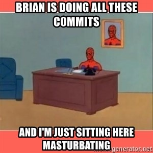 Masturbating Spider-Man - Brian is doing all these commits And I'm just sitting here masturbating