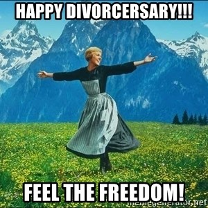 Look at all the things - Happy Divorcersary!!! feel the freedom!