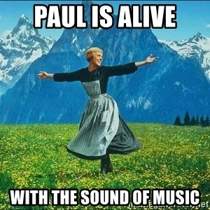 Look at all the things - PAUL IS ALIVE WITH THE SOUND OF MUSIC