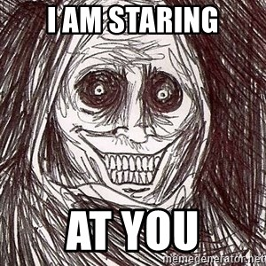 Shadowlurker - i am staring at you
