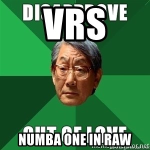 High Expectation Asian Father - VRS Numba one in Raw