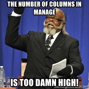 Rent Is Too Damn High - the number of columns in manage is too damn high!