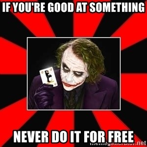 Typical Joker - If you're good at something Never do it for free