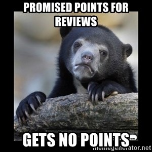 sad bear - Promised Points for Reviews Gets No Points