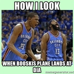 durant harden - HOW I LOOK WHEN BOOSKIS PLANE LANDS AT DIA