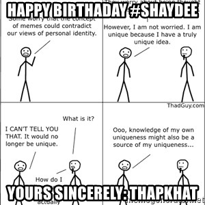 Memes - Happy Birthaday #ShayDee Yours Sincerely: Thapkhat