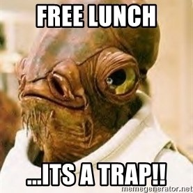 Its A Trap - Free Lunch ...its a trap!!