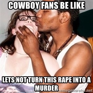 Scared White Girl - cowboy fans be like lets not turn this rape into a murder