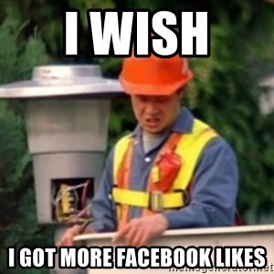 No One Ever Pays Me in Gum - I wish  I got more Facebook likes