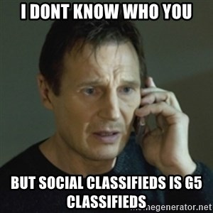 Liam Neeson (Taken) (2) - I dont know who you BUT SOCIAL CLASSIFIEDS IS G5 CLASSIFIEDS