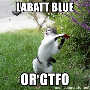 GTFO - Labatt Blue or GTFO