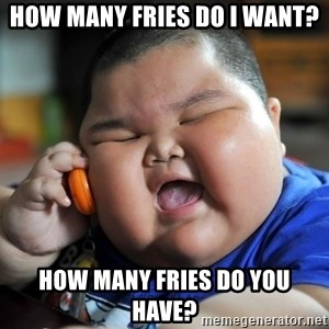 Fat Asian Kid - How many fries do I want? How many fries do you have?