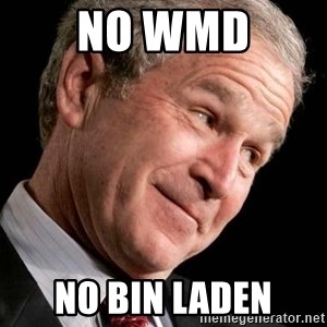 George Bush Junior - NO WMD NO BIN LADEN