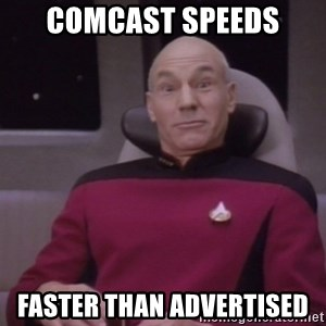 horny captain picard - Comcast speeds faster than advertised
