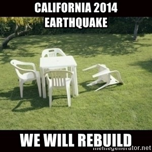 we will rebuild  - California 2014 earthquake We will rebuild