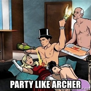 Archers party -  Party like Archer