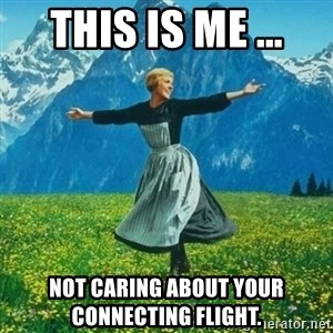 Julie Andrews looking for a fuck to give - This is me ... Not caring about your connecting flight.