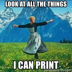 Look at all the things - Look at all the things I can Print